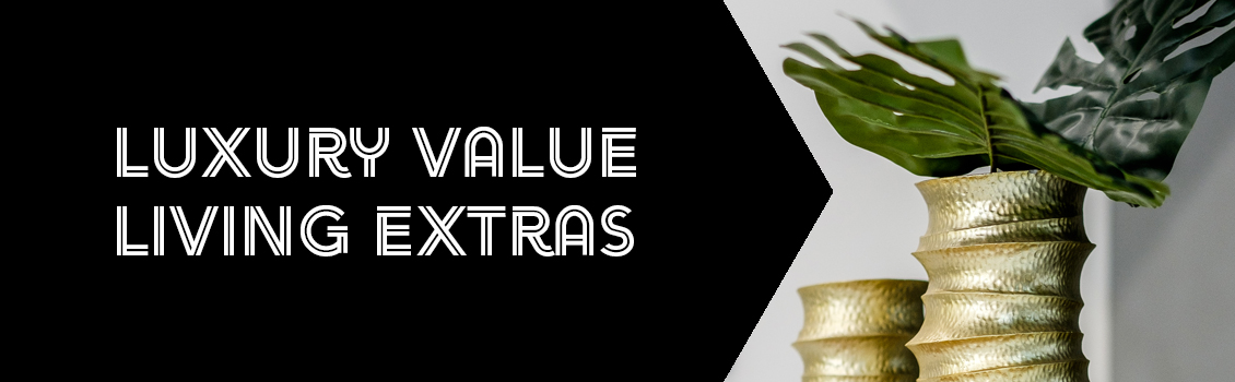2019 Luxury Value Living Extras